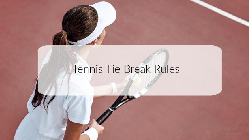 Tennis Tie Break Rules