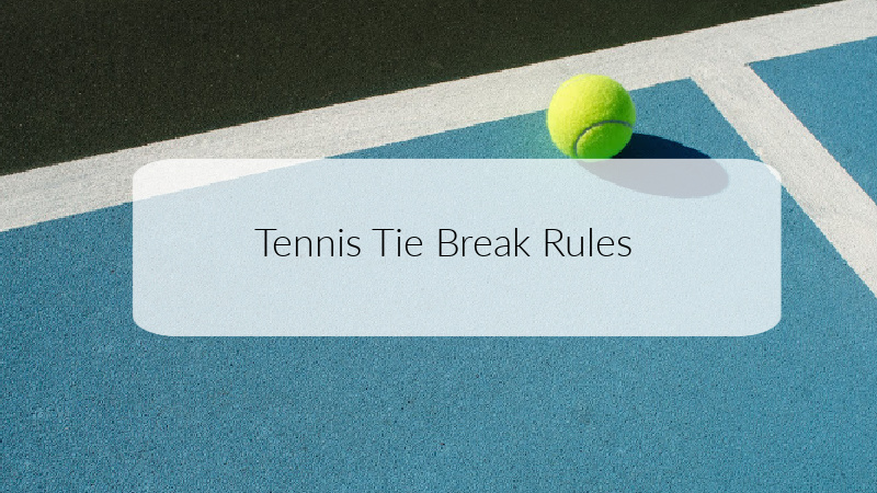 Tennis Tie Break Rules