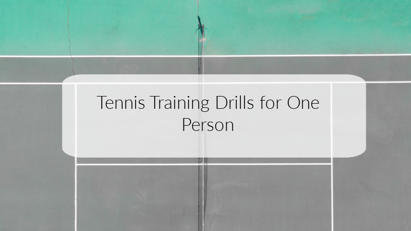 Tennis Training Drills for One Person
