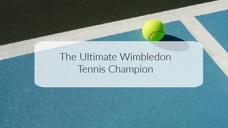 The Ultimate Wimbledon Tennis Champion